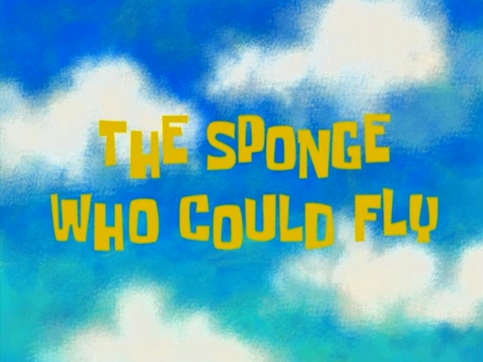 SpongeBob SquarePants - The Sponge Who Could Fly - Title card.png