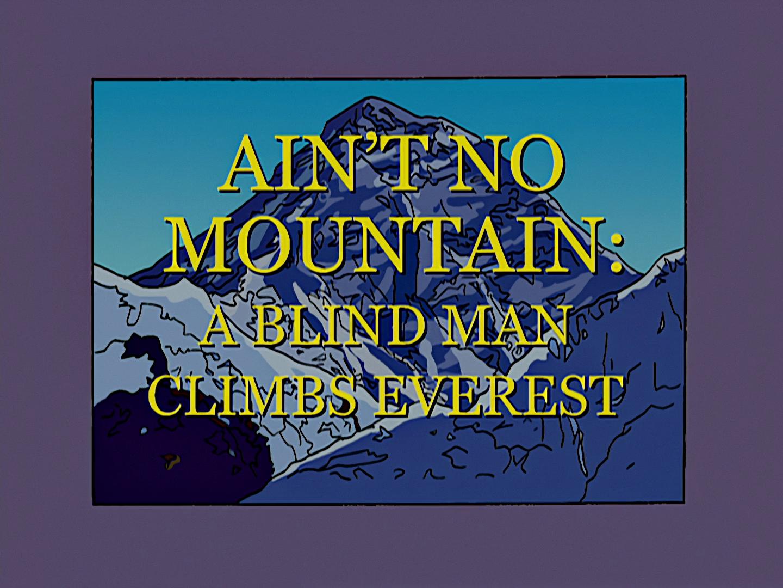 Ain't No Mountain High A Blind Man Climbs Everest.png