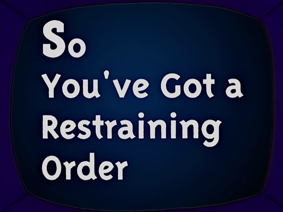 So You've got a Restraining Order.png