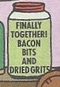 Finally together! Bacon bits and dried grits.jpg