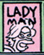 Lady Man.png
