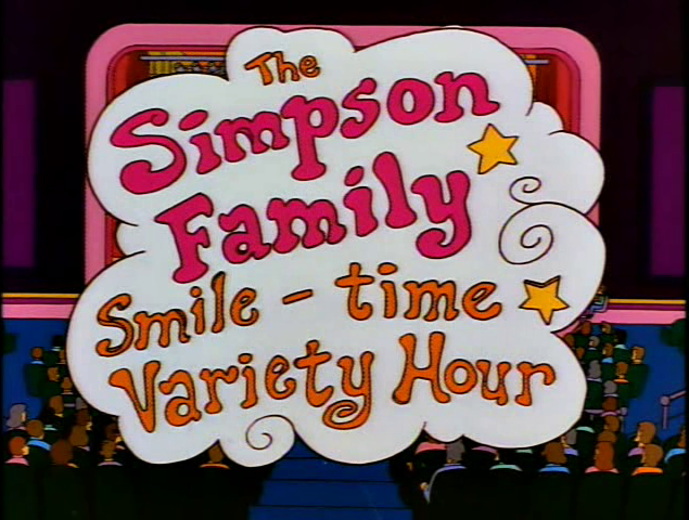 The Simpson Family Smile-Time Variety Hour.png