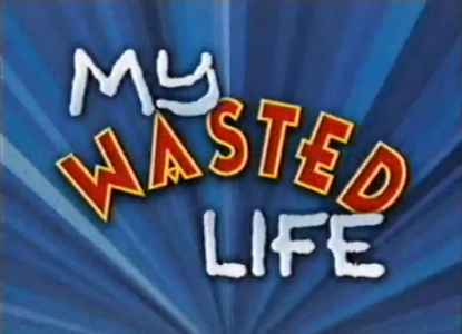 My Wasted Life.png