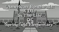 American Boneheads A Day in the Life of Springfield Elementary.png