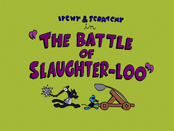 The Battle of Slaughter-Loo.png