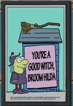 You're a Good Witch, Broom Hilda.png