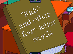 Kids and other four letter words.png