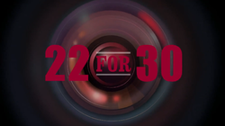 22 for 30 title card.png