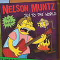 Nelson Muntz Joy To the World.png