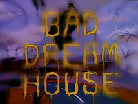 Bad Dream House - Title Card.png