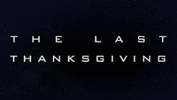 The Last Thanksgiving Title Card.png