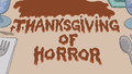 Thanksgiving of Hororr Title card.png