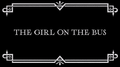 The Girl on the Bus title card.png