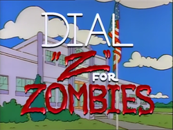 """Dial """"Z"""" for Zombies - Title Card.png"""
