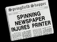 Shopper Spinning Newspaper Injures Printer.png