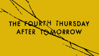 The Fourth Thursday After Tomorrow Title card.png