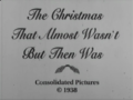 The Christmas That Almost Wasn't But Then Was.png